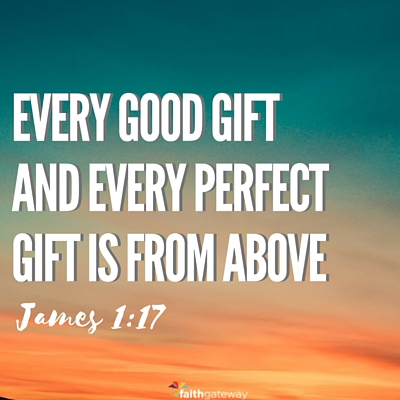 Father God gives good and perfect gifts